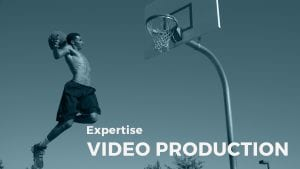 video production expertise